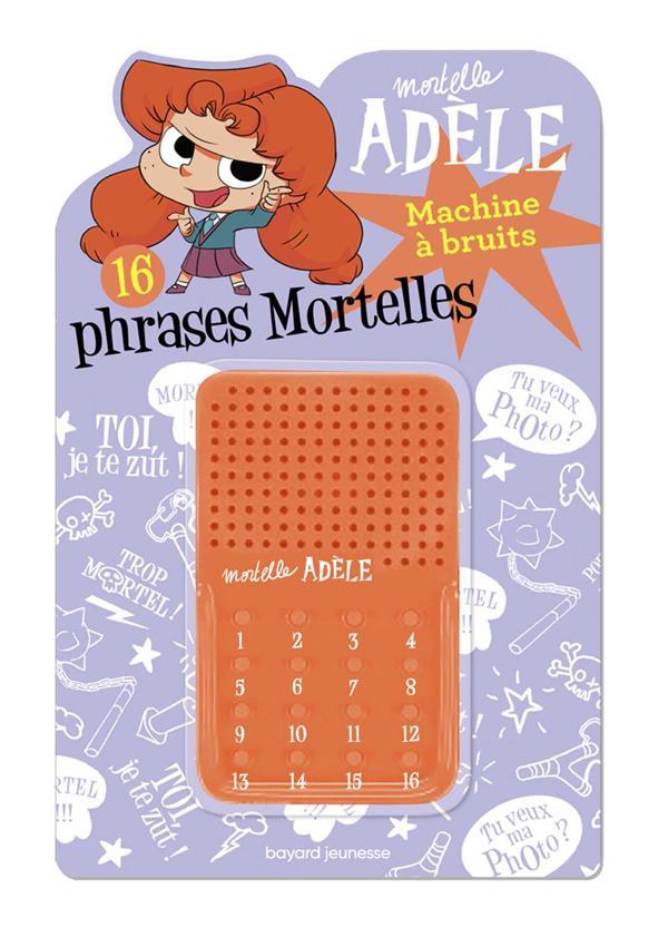 Mortelle Adèle ; machine à bruits ; 16 phrases mortelles