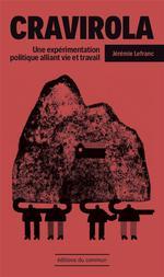 Couverture de Cravirola - Une Experimentation Politique Alliant Vie Et Travail