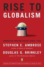 Rise to Globalism  - Stephen E. Ambrose - Stephen E. Brinkley