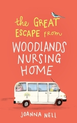 The Great Escape from Woodlands Nursing Home  - Joanna Nell