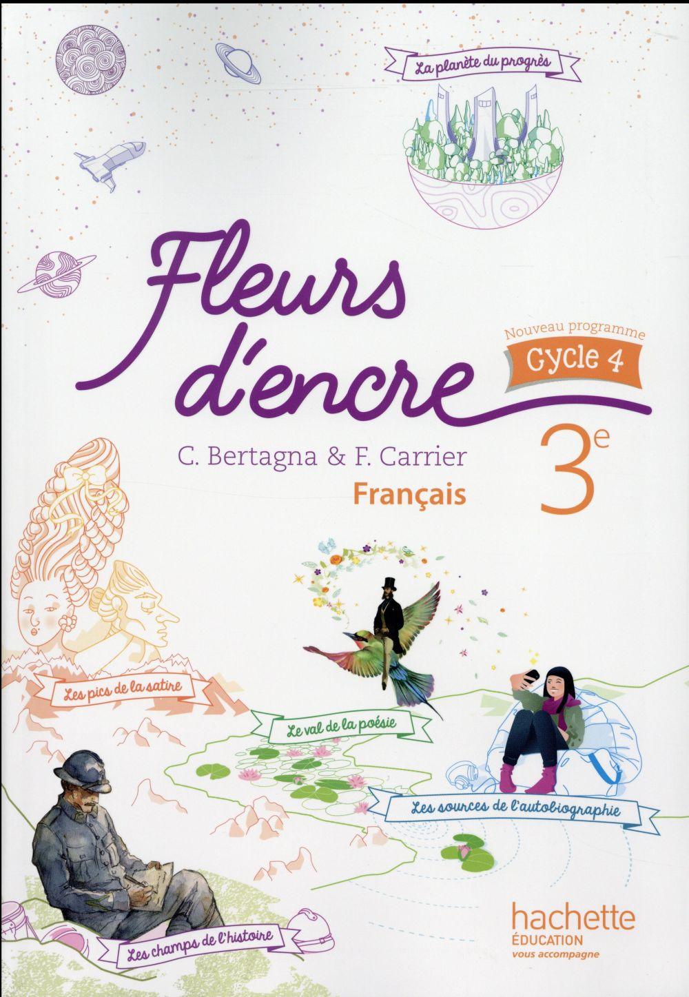 Fleurs d'encre ; français ; 3ème ; livre de l'élève (édition 2016)