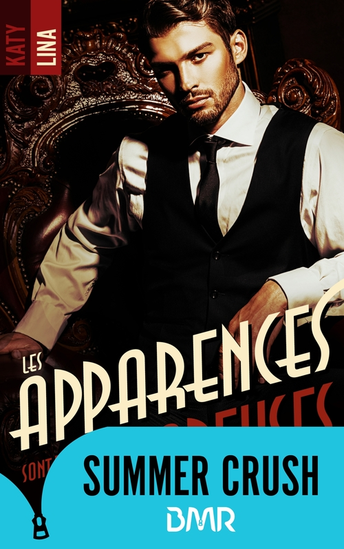 Les apparences sont trompeuses - tome 1  - KATY LINA