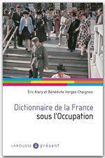 Vente Livre Numérique : Dictionnaire de la France sous l'Occupation  - Bénédicte Vergez-Chaignon - Éric Alary