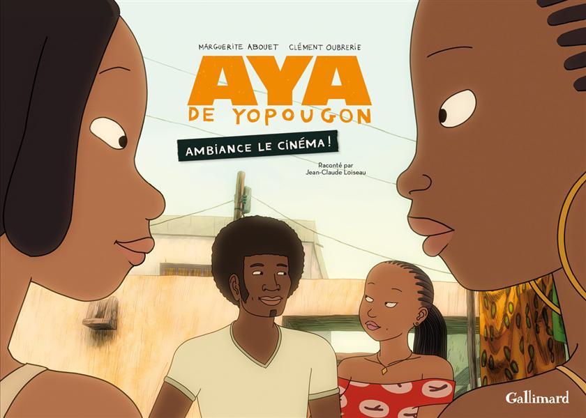 Aya de Yopougon ; ambiance le cinéma !