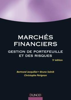 Marches Financiers ; Gestion De Portefeuille Et Des Risques (5e Edition)