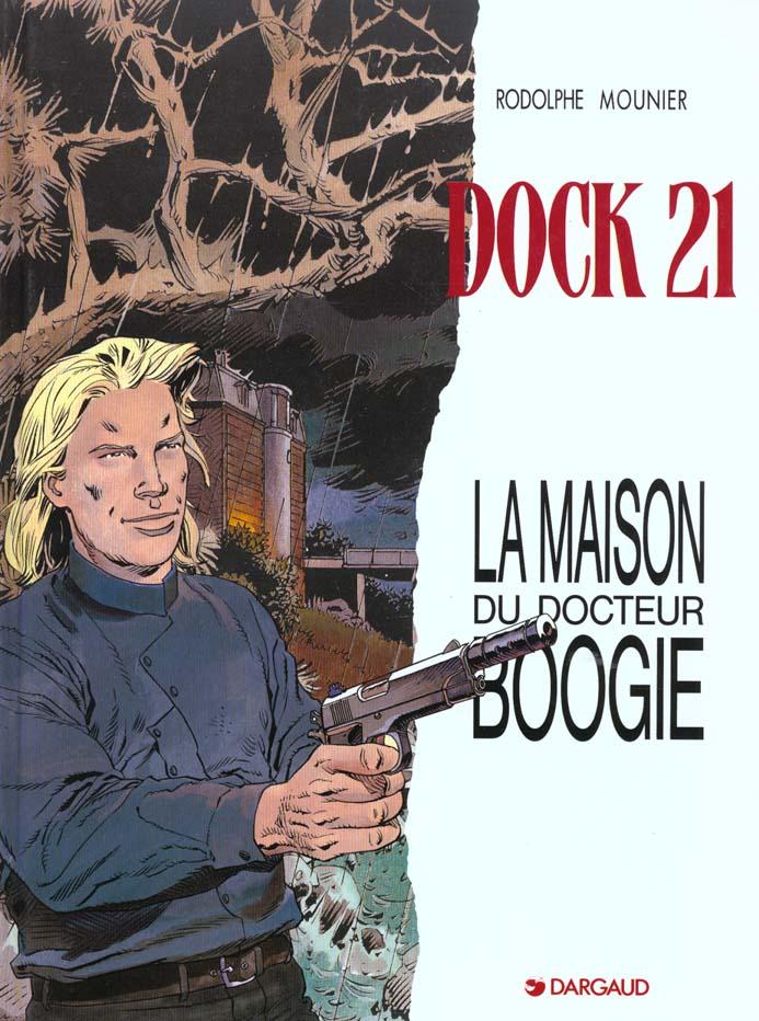 Dock 21 t.3 ; la maison du Docteur Boogie