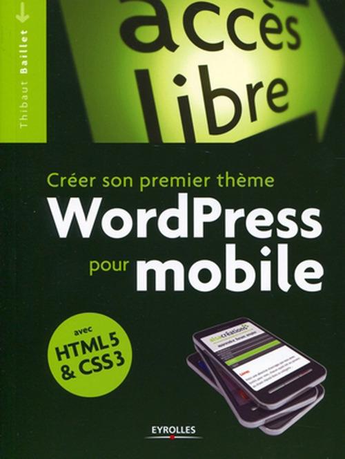 Créer son premier thème Wordpress pour mobile ; avec HTML5 et CSS3