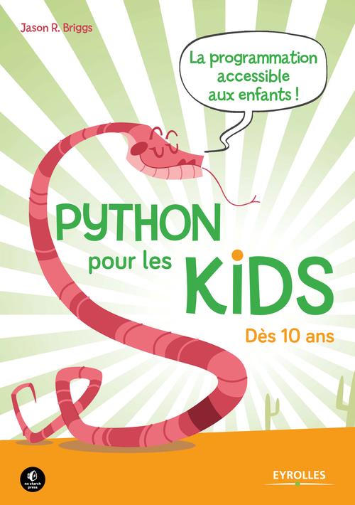 Python pour les kids ; la programmation accessible aux enfants ; des 10 ans