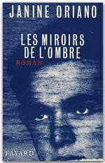 Les Miroirs de l'ombre  - Janine Oriano