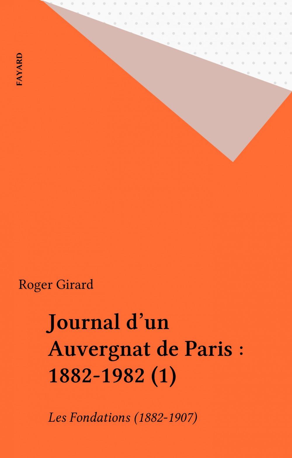 Journal d'un Auvergnat de Paris : 1882-1982 (1)