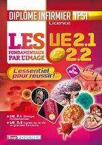 Vente Livre Numérique : Les fondamentaux par l'image l'UE 2.1 et 2.2 - Diplôme d'état infirmier - IFSI  - Patrice BOURGEOIS - Richard Planells - Kamel Abbadi