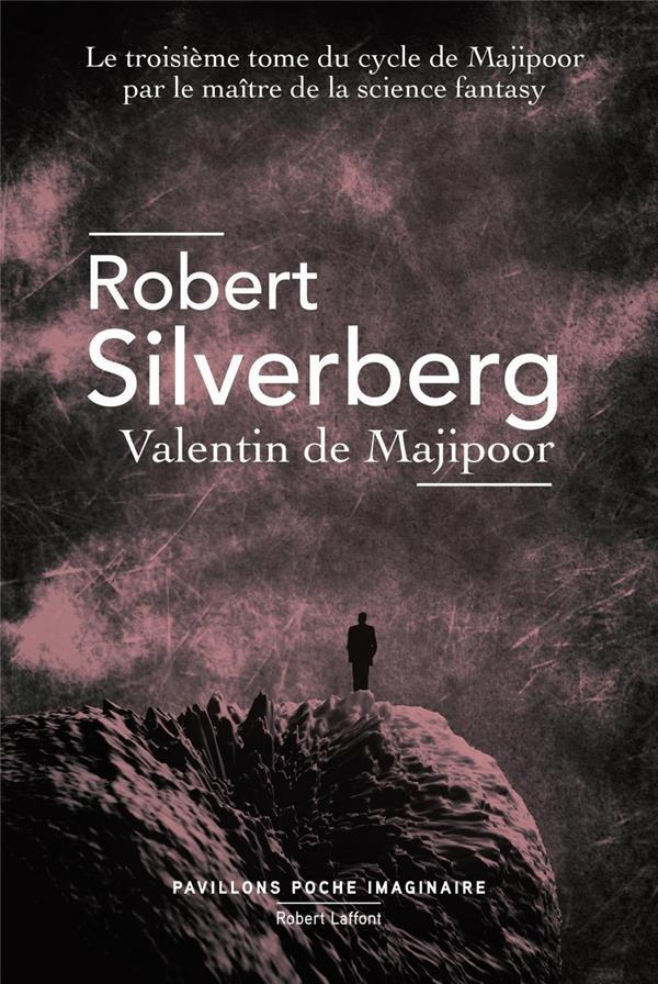 Le cycle de Majipoor T.3 ; Valentin de Majipoor