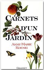 Carnets d'un jardin  - Anne-Marie Koenig