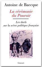 Vente EBooks : La cérémonie du pouvoir  - Antoine DE BAECQUE