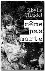 Même pas morte  - Sybille Claudel