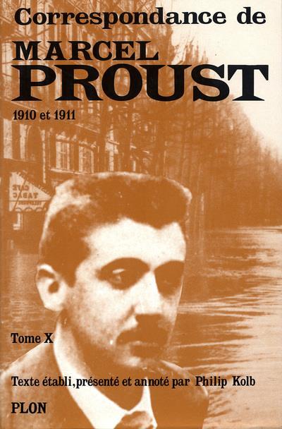 Correspondances de Marcel Proust t.X ; 1910 et 1911