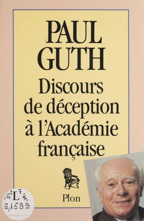 Discours de deception a l'academie francaise
