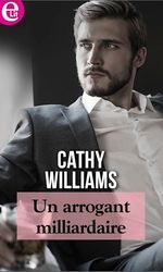 Vente EBooks : Un arrogant milliardaire  - Cathy Williams