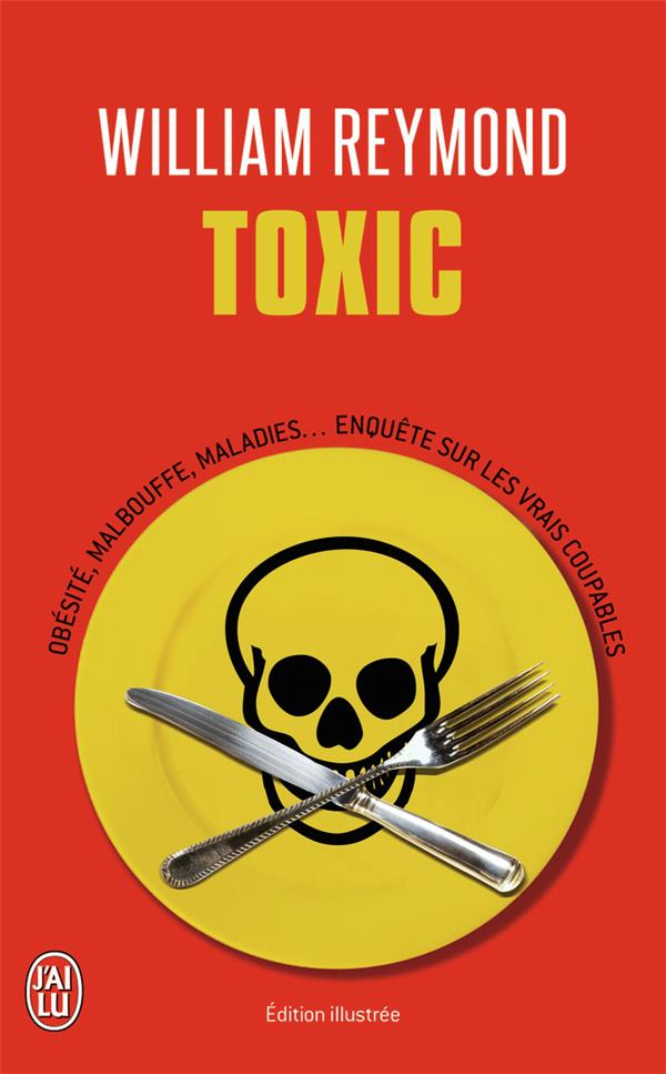 Toxic ; obésité, malbouffe, maladies...enquête sur les vrais coupables