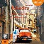 Vente AudioBook : Dieu n'habite pas La Havane  - Yasmina Khadra