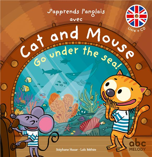 J'apprends l'anglais avec Cat & Mouse ; go under the sea !