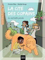 Vente Livre Numérique : La cité des copains - Le cartable perdu CP/CE1 6/7 ans  - Christine Palluy
