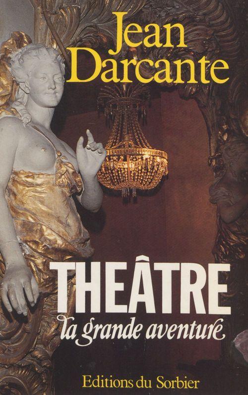 Théâtre : la grande aventure