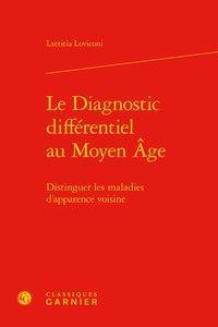 Le diagnostic différentiel au Moyen Age ; distinguer les maladies d'apparence voisine