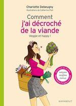 Vente EBooks : Comment j'ai décroché de la viande  - Charlotte Debeugny