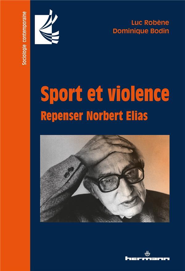 Sport et violence ; repenser Norbert Elias