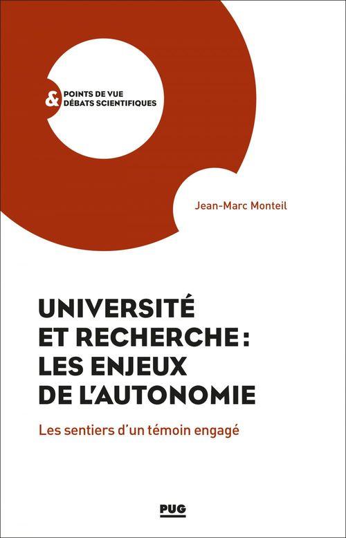 Université et recherche : les enjeux de l'autonomie ; les sentiers d'un témoin engagé