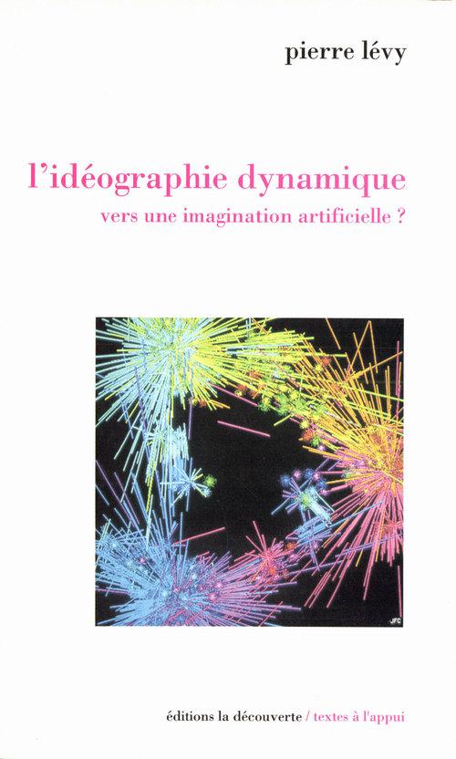 Idéographie dynamique ; vers une imagination artificielle ?