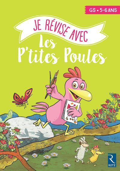 je révise aves les P'tites Poules ; GS ; 5/6 ans (édition 2018)
