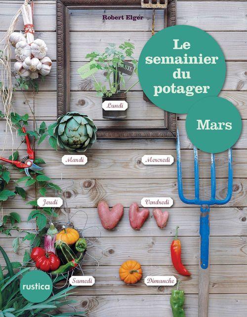 Le semainier du potager ; mars