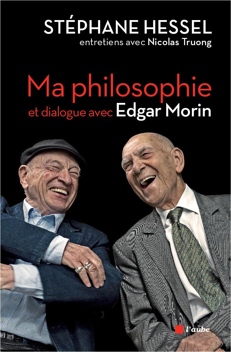 ma philosophie ; dialogue avec Edgar Morin