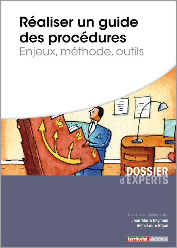Réaliser un guide des procédures ; enjeux, méthode, outils