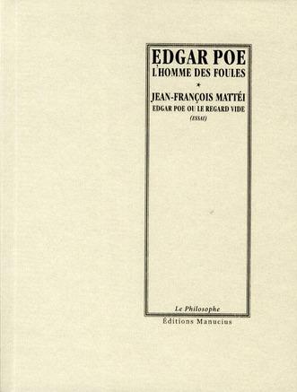 L'homme des foules ; Edgar Poe ou le regard vide