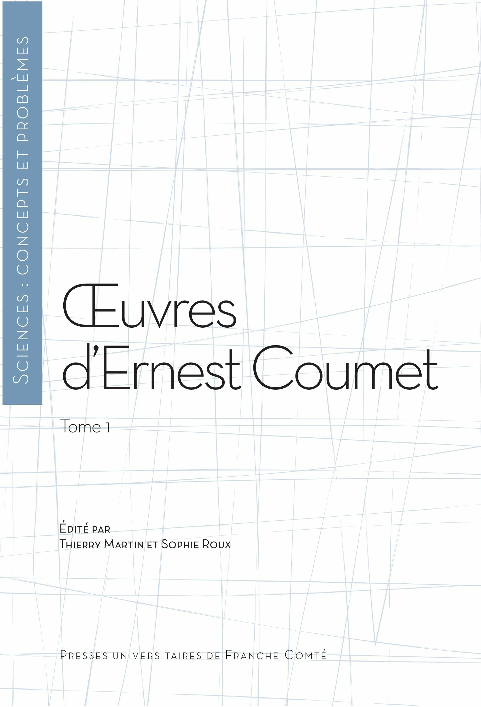 OEuvres d´Ernest Coumet (T. 1)  - Sophie Roux  - Thierry Martin