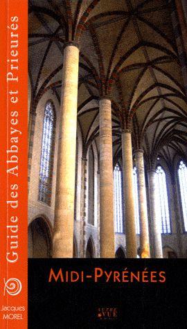 Midi-Pyrénées ; guide des abbayes et prieures