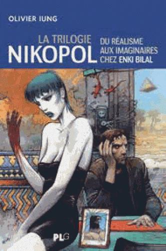 La triloogie Nikopol ; du réalisme aux imaginaires chez Enki Bilal