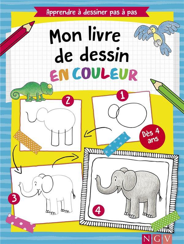 Mon livre de dessin en couleur ; apprendre à dessiner pas à pas