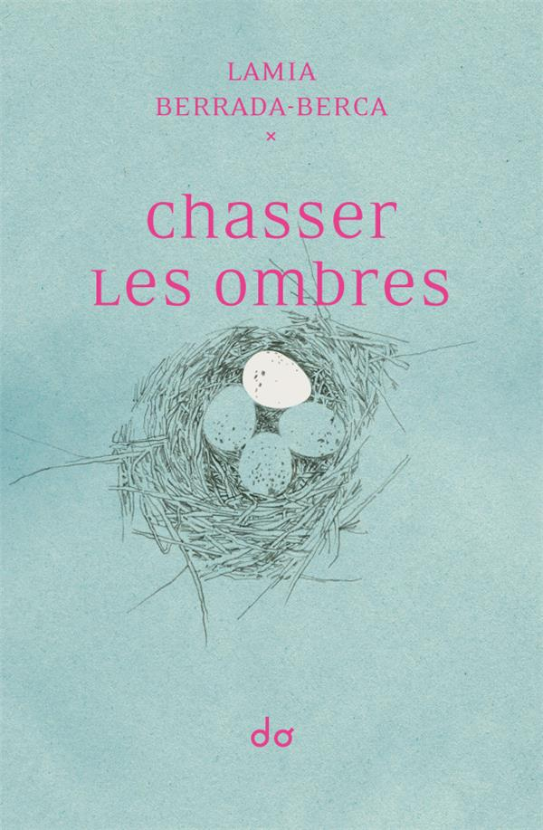 Chasser les ombres