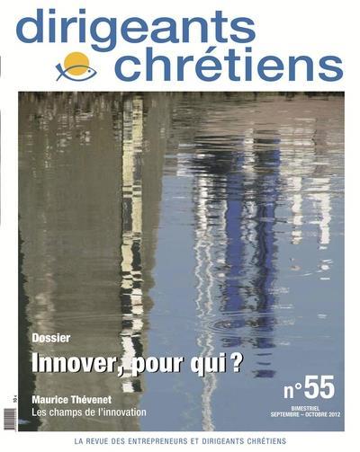 Dirigeants chretiens n.55 ; innover pour qui ? septembre/octobre 2012
