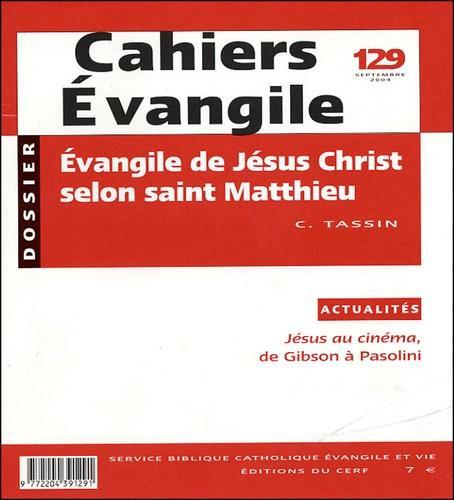 CE-129. L'EVANGILE DE JESUS CHRIST SELON SAINT MATTHIEU