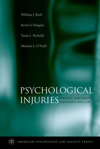 Psychological Injuries: Forensic Assessment, Treatment, and Law