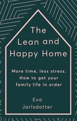 The Lean and Happy Home  - Eva Jarlsdotter