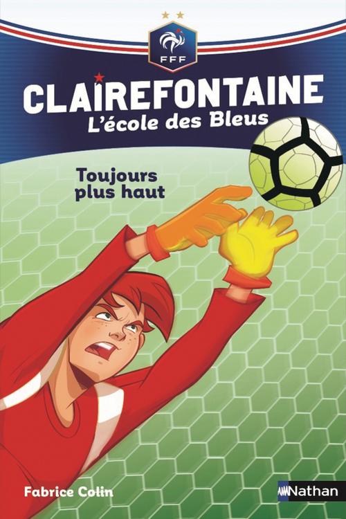 Clairefontaine - l'école des Bleus T.7 ; toujours plus haut