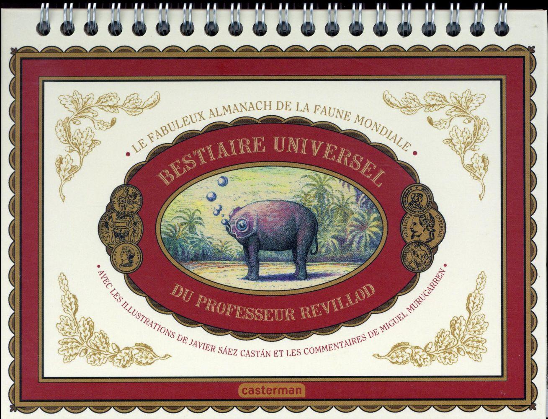 Bestiaire universel du Professeur Revillod ; la fabuleux almanach de la faune mondiale