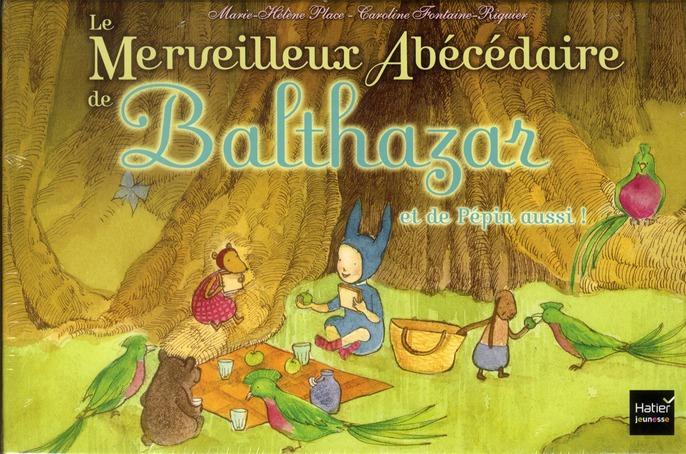 Le Merveilleux Abecedaire De Balthazar Et De Pepin Aussi !