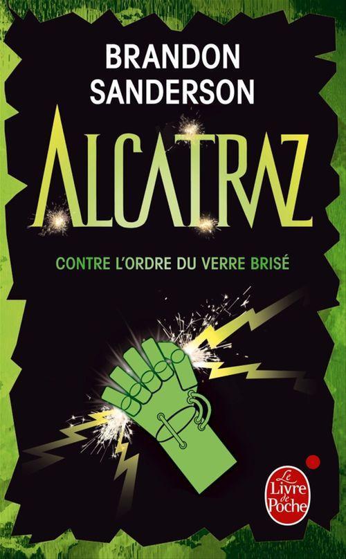 Alcatraz t.4 ; contre l'ordre du verre brisé